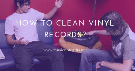 How to Clean Vinyl Records?